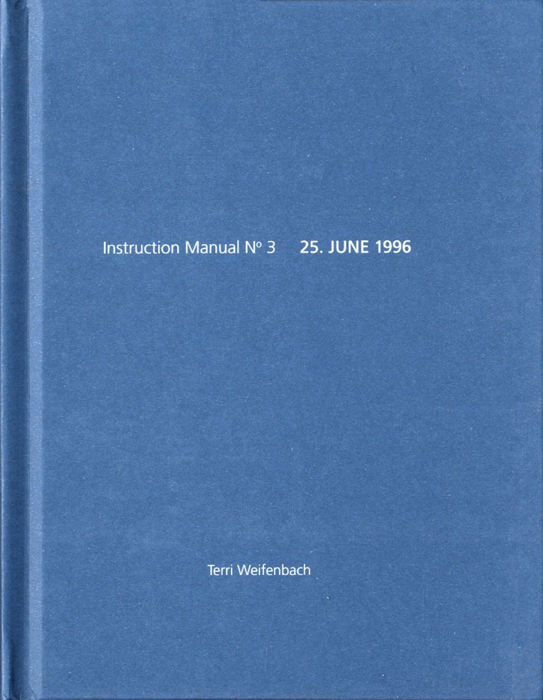 "Terri Weifenbach: Instruction Manual No. 3: 25. June 1996 (""Blue Sky"") (One Picture Book #4), Limited Edition (with Print)"