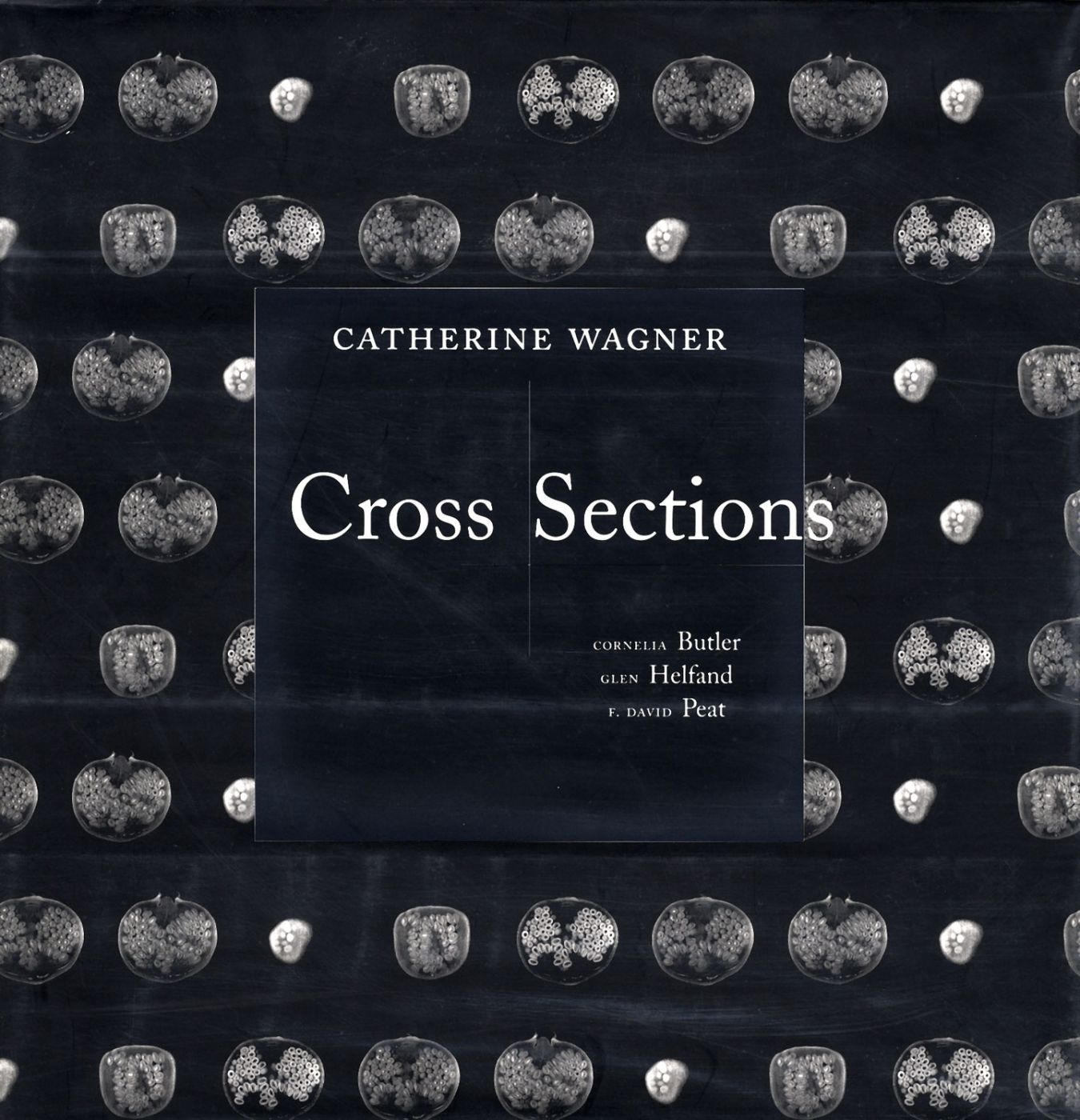 Catherine Wagner: Cross Sections [SIGNED]