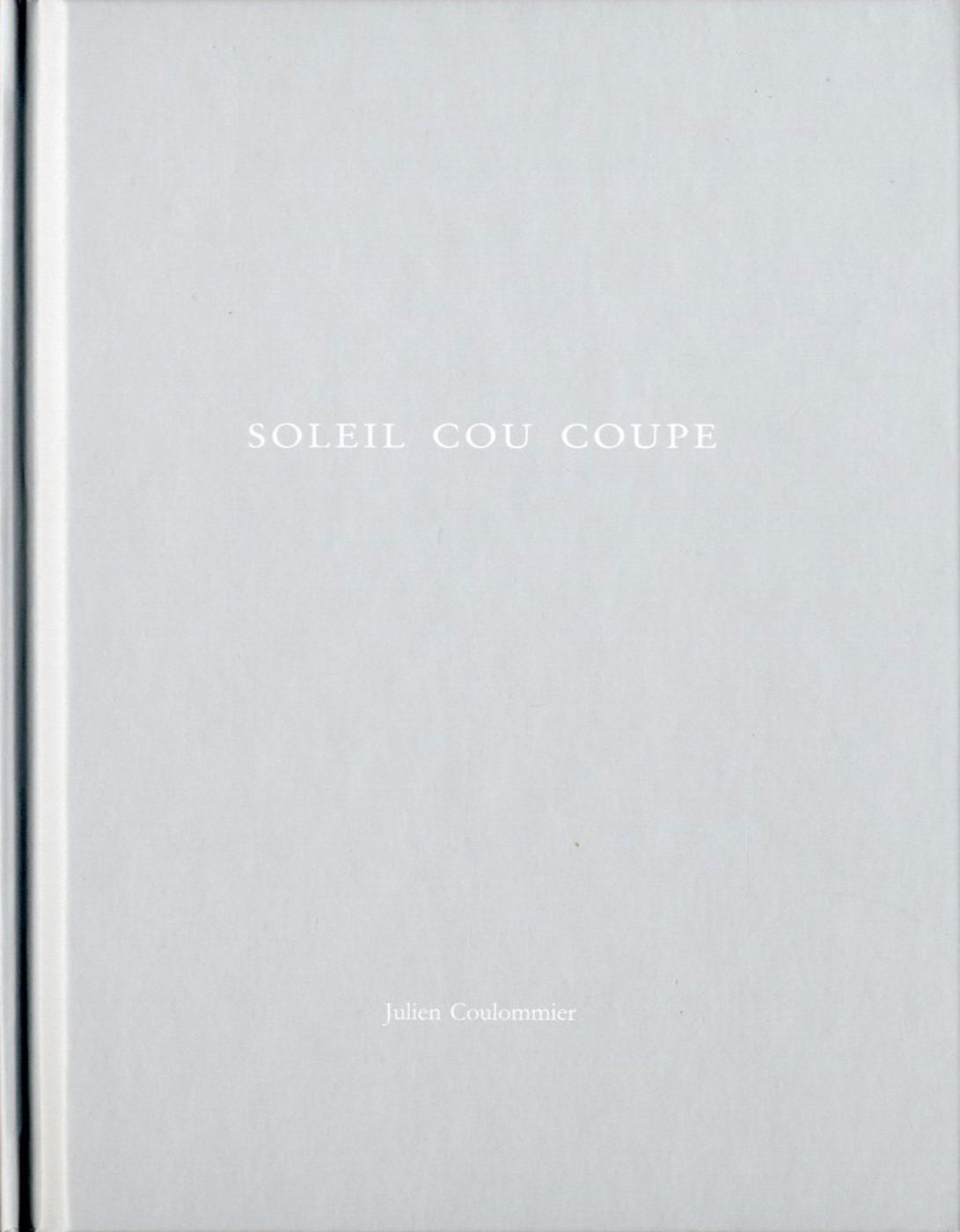 Julien Coulommier: Soleil Cou Coupe (One Picture Book #10), Limited Edition (with Print)