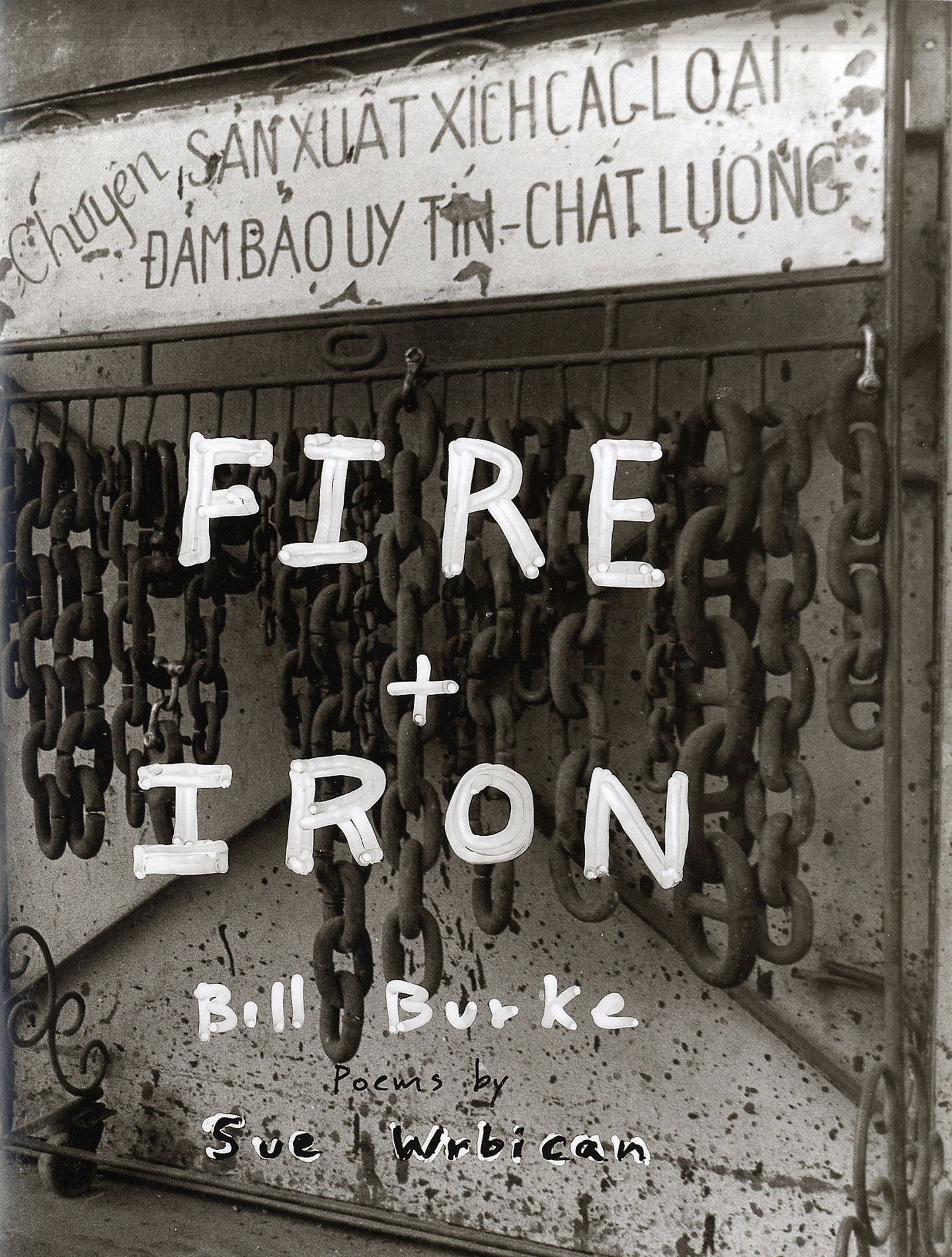Bill Burke: Fire + Iron (Fire and Iron): Deerhunter to Squirrel Hunter [SIGNED & STAMPED]