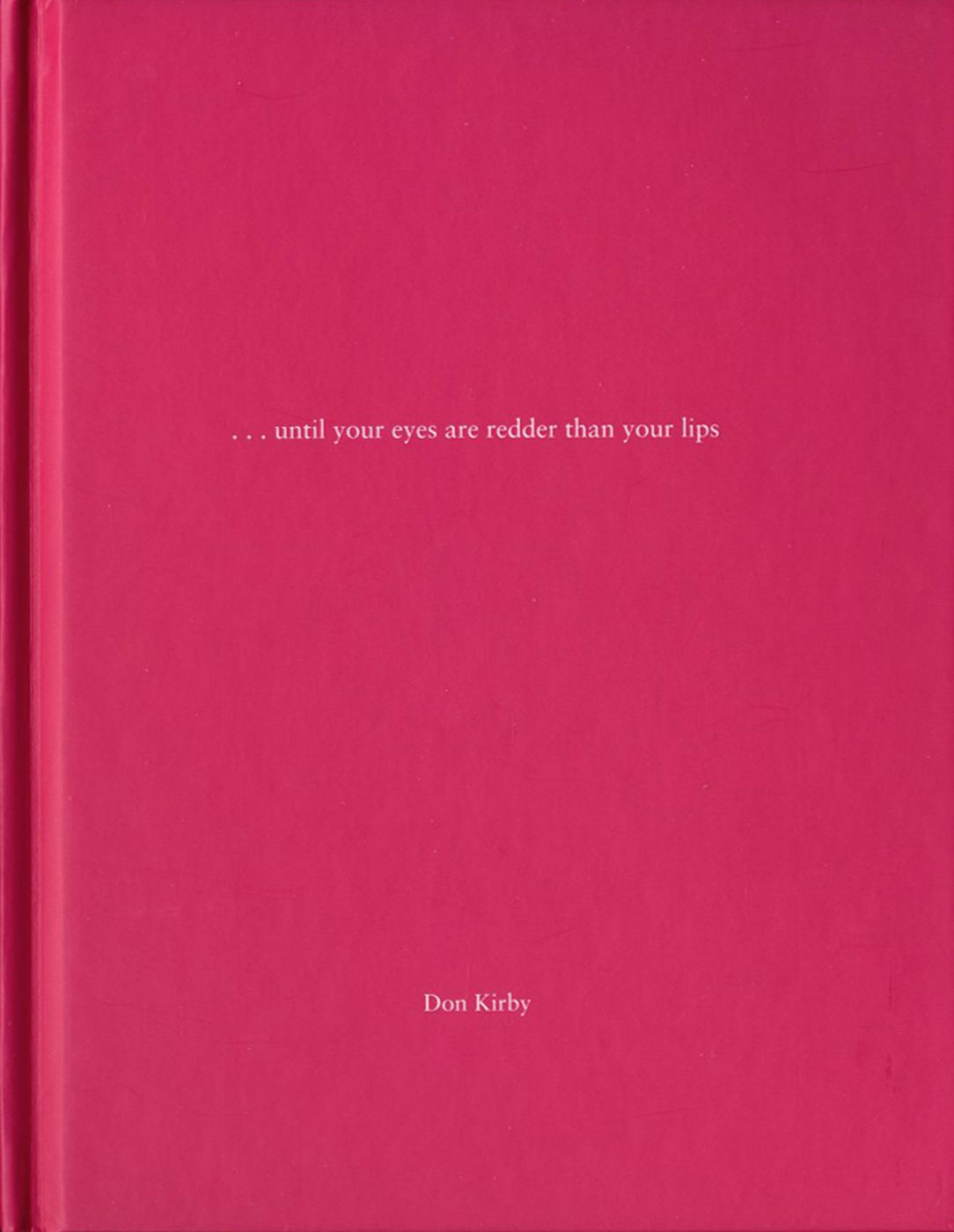 Don Kirby: You're not really initiated until your eyes are redder than your lips (One Picture Book #15), Limited Edition (with Print)