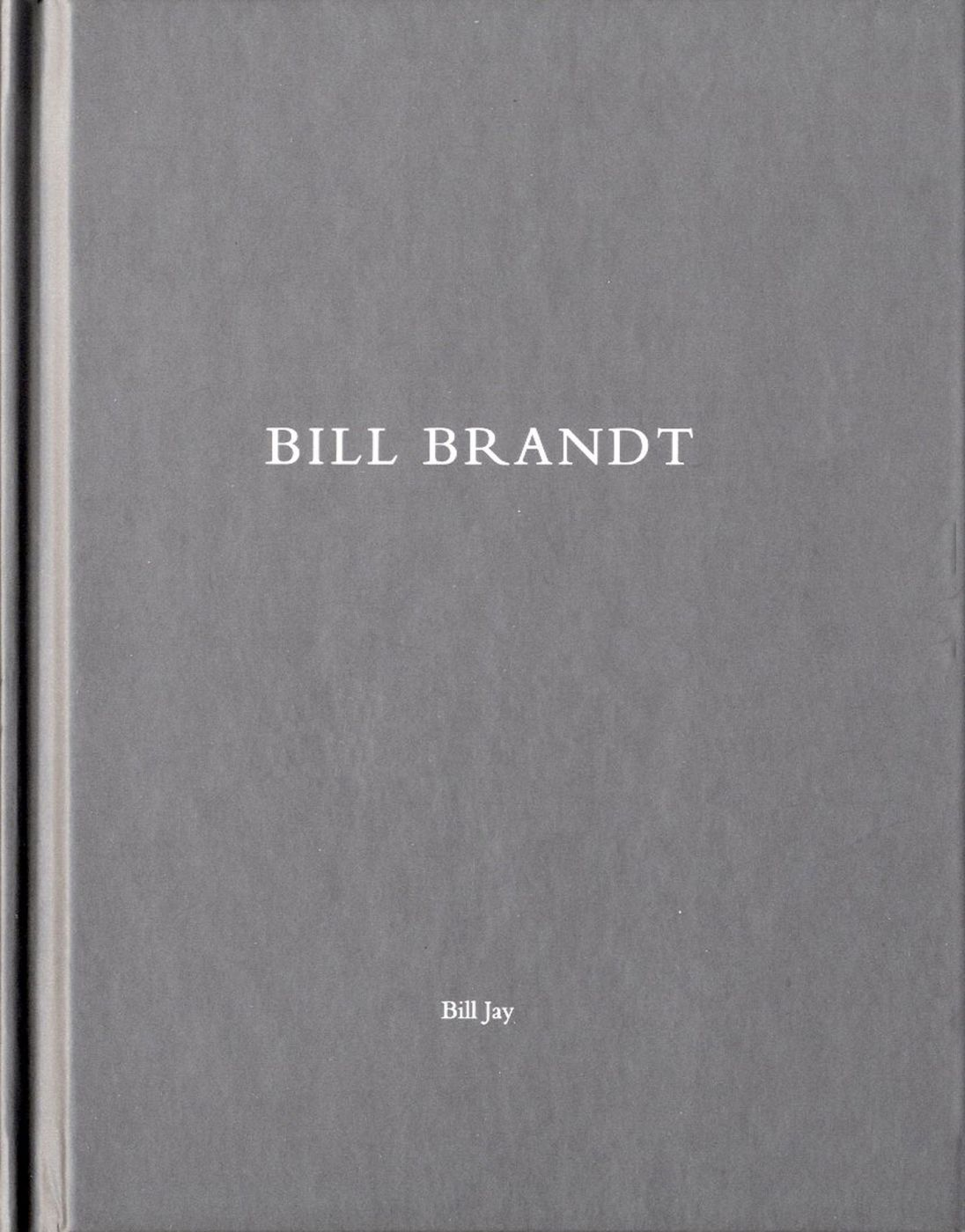 Bill Jay: Bill Brandt (One Picture Book #9), Limited Edition (with Print)