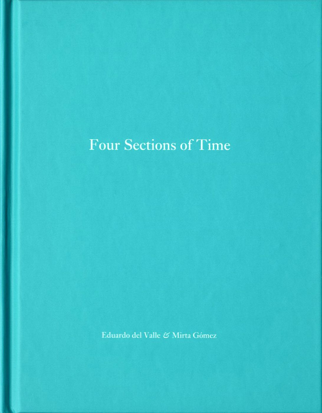 Eduardo del Valle and Mirta Gómez: Four Sections of Time (One Picture Book #22), Limited Edition (with Print)