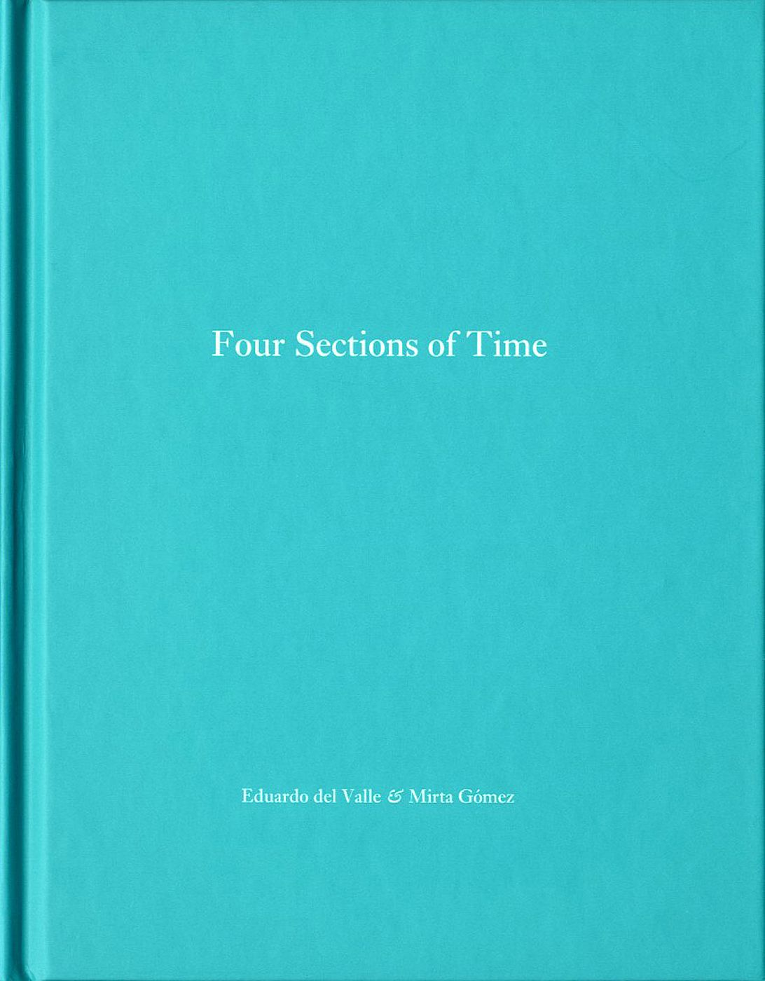 Eduardo del Valle and Mirta Gómez: Four Sections of Time (Complete Set of Four Books) (One Picture Book #22), Limited Edition (with Print)