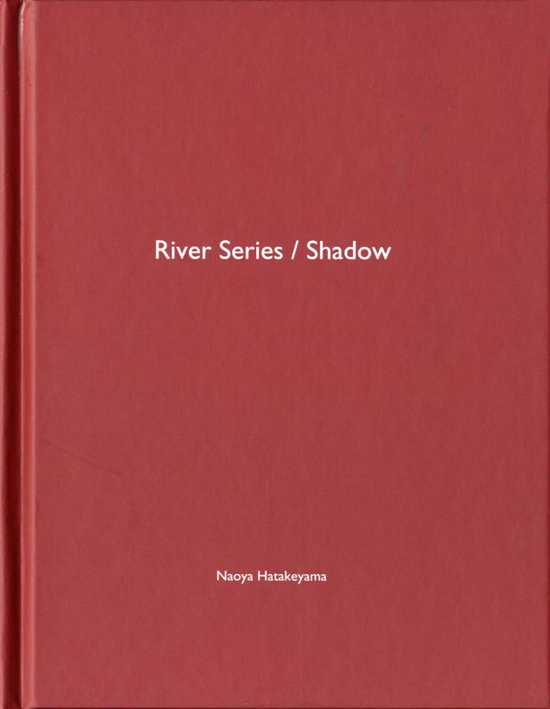 Naoya Hatakeyama: River Series / Shadow (One Picture Book #25), Limited Edition