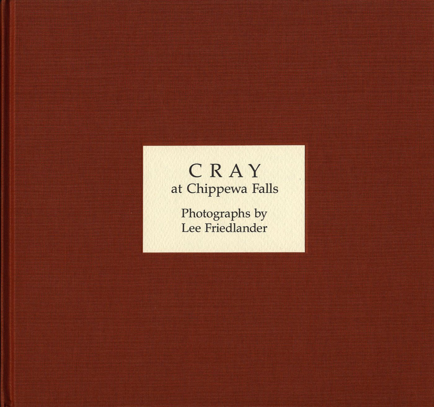 Lee Friedlander: Cray at Chippewa Falls, Limited Edition [SIGNED] and Preview