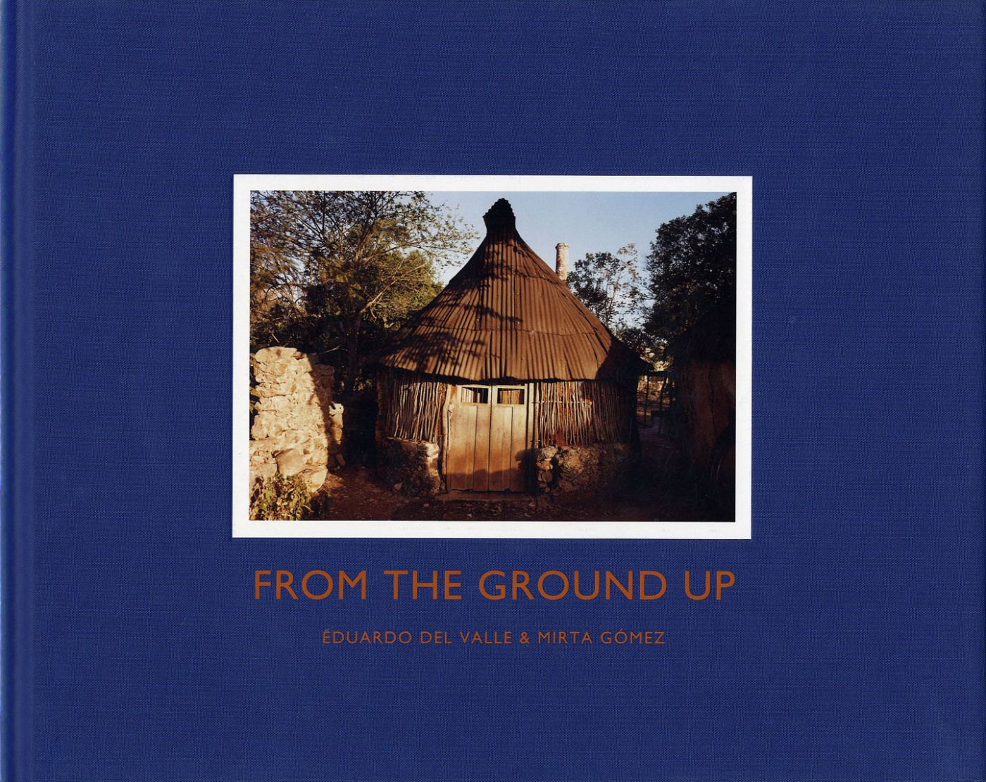 Eduardo del Valle and Mirta Gómez: From the Ground Up [SIGNED]