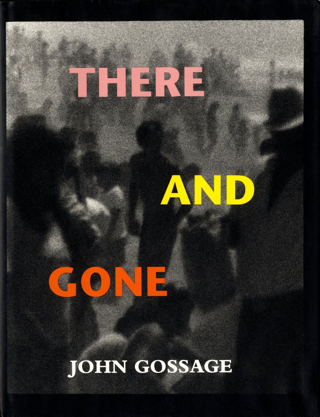 John Gossage: There and Gone [SIGNED]