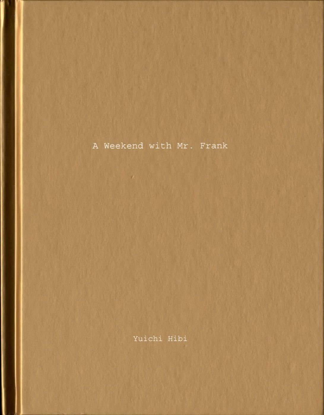 Yuichi Hibi: A Weekend with Mr. Frank (One Picture Book #35), Limited Edition (with Print)