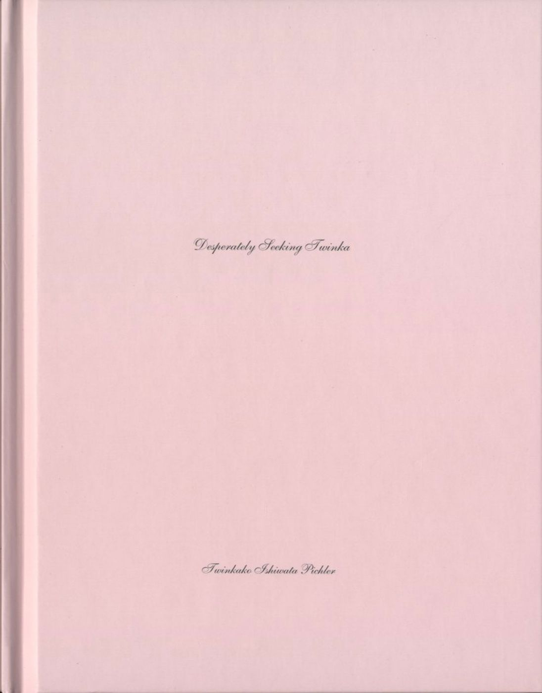 Twinkako Ishiwata-Pichler: Desperately Seeking Twinka (One Picture Book #36), Limited Edition (with Print)
