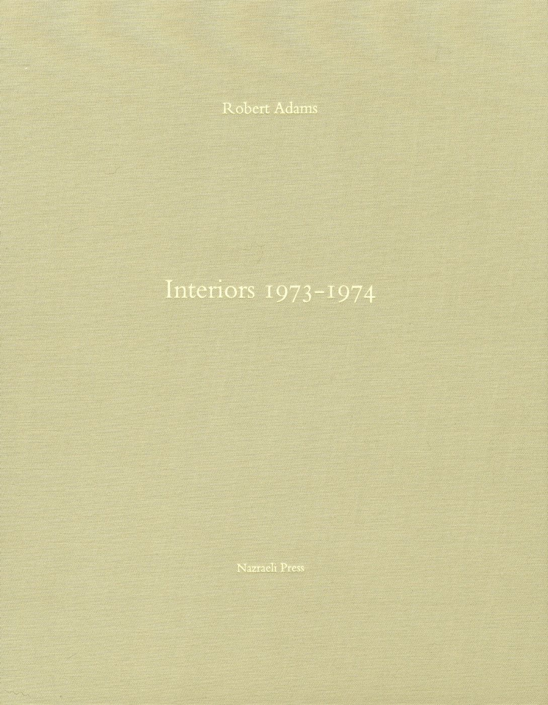 Robert Adams: Interiors 1973-1974, Limited Edition [SIGNED]