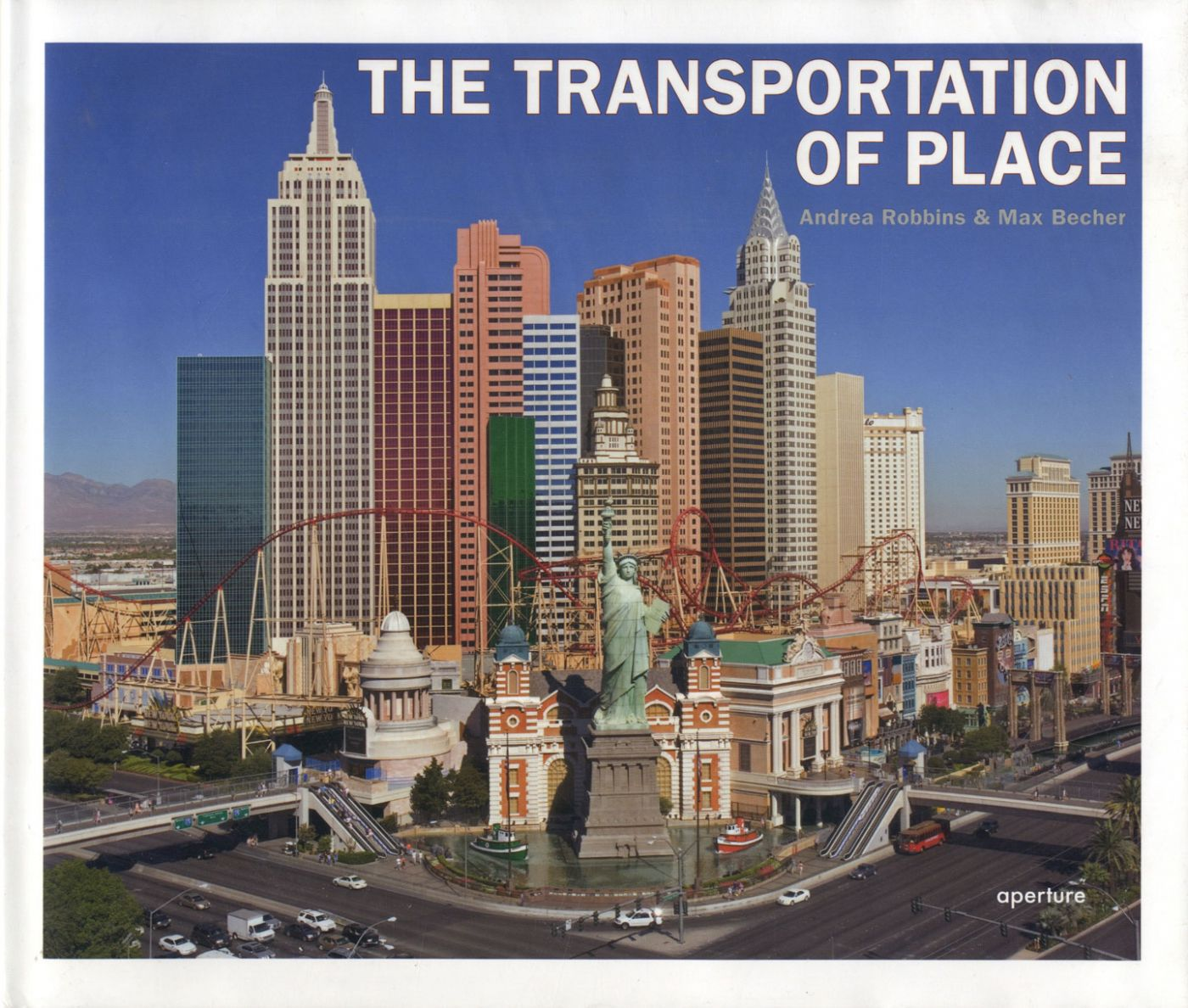 Andrea Robbins and Max Becher: The Transportation of Place [SIGNED]