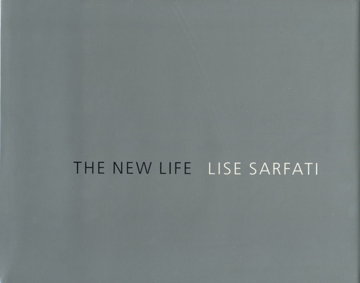 Lise Sarfati: The New Life / La Vie Nouvelle [SIGNED]
