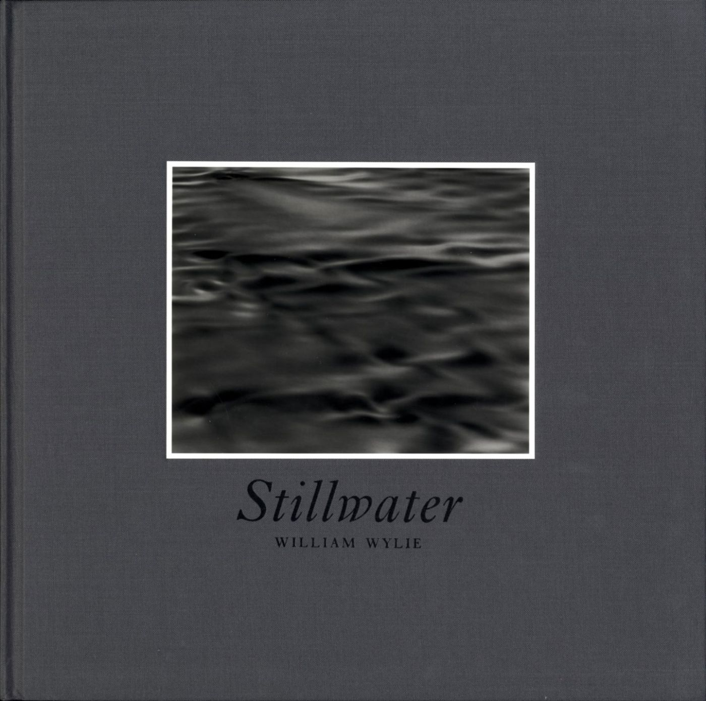 William Wylie: Stillwater, Limited Edition (with Tipped-in Gelatin Silver Print) [SIGNED]