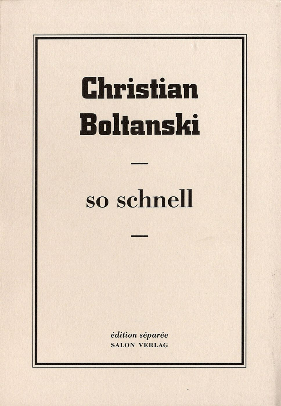Christian Boltanski: So Schnell, Limited Edition