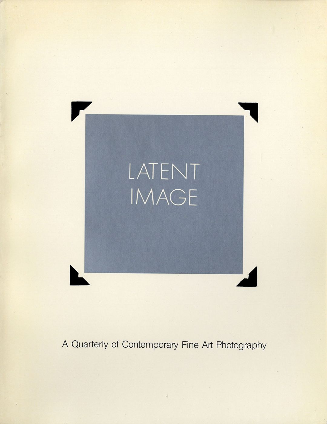 Latent Image: A Quarterly of Contemporary Fine Art Photography (Volume 1. No. 2 & 3)