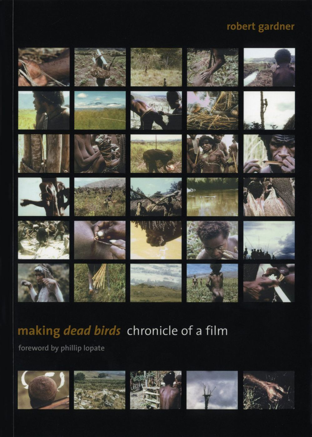 "Robert Gardner: Making ""Dead Birds"" - Chronicle of a Film, Limited Edition (with Print)"