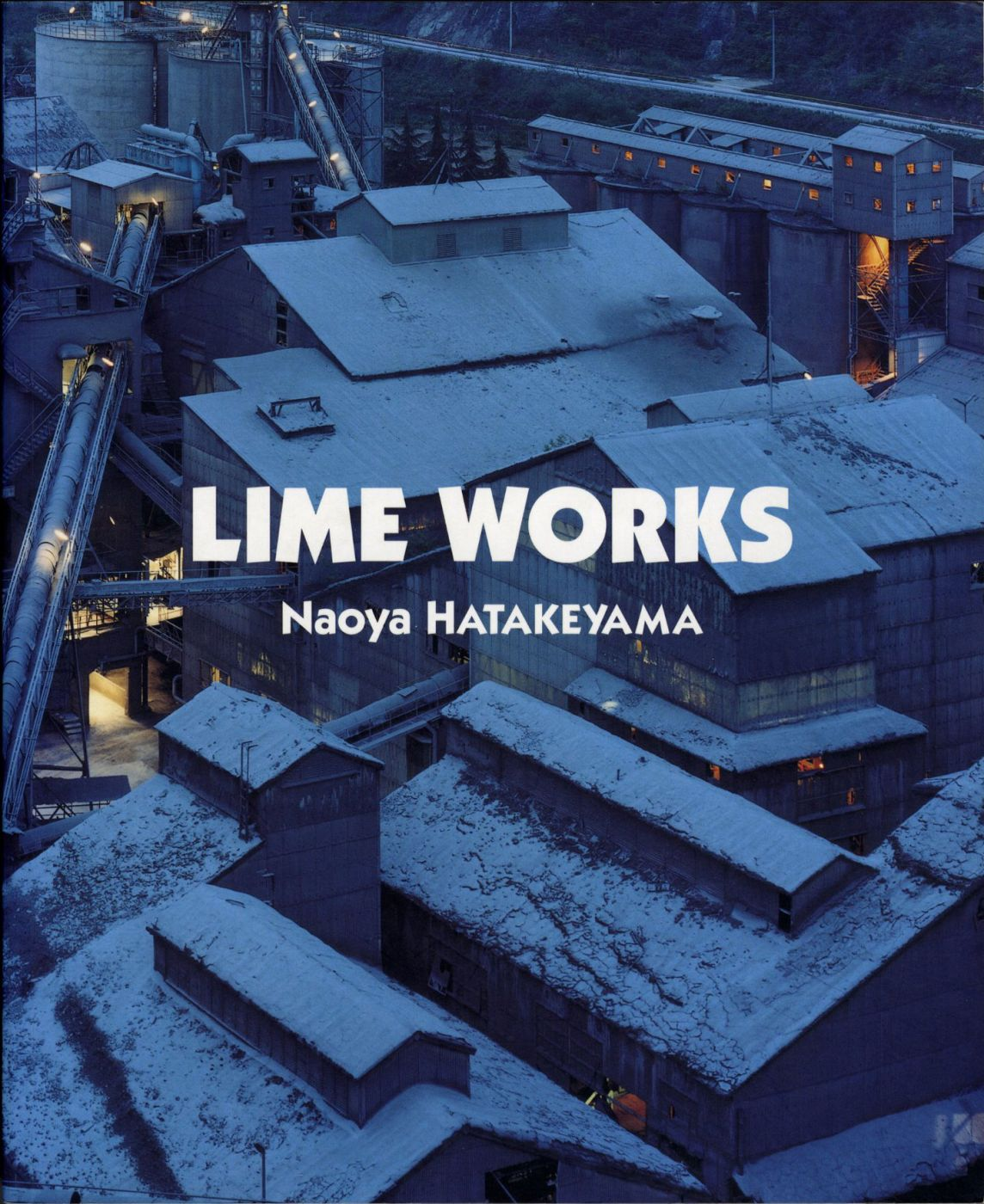 Naoya Hatakeyama: Lime Works (First Softbound Printing)