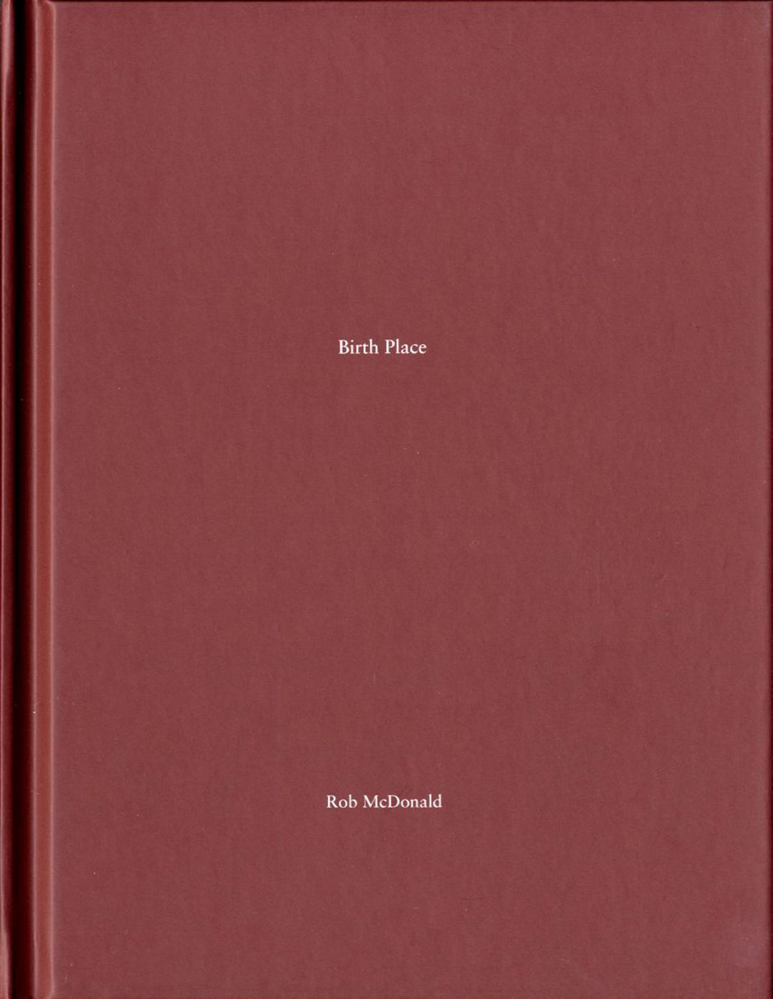 Rob McDonald: Birth Place (One Picture Book #50), Limited Edition (with Print)