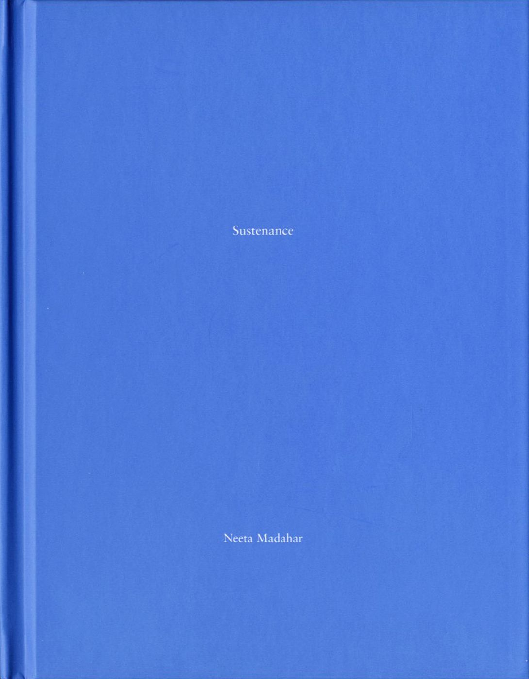 Neeta Madahar: Sustenance (One Picture Book #51), Limited Edition (with Print)