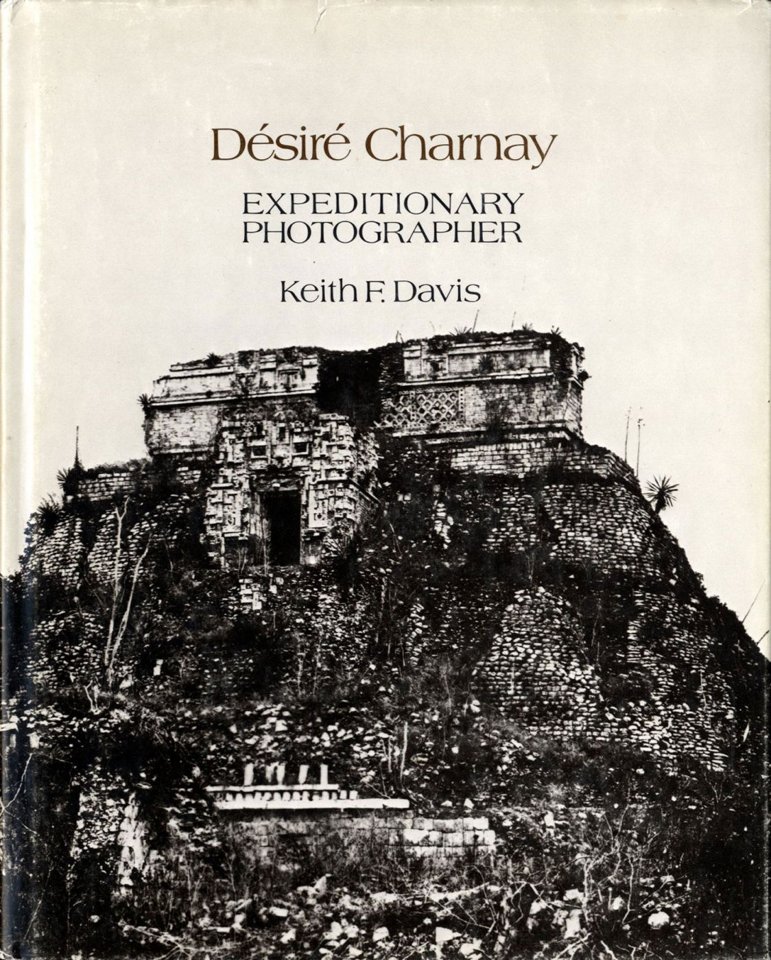 Désiré Charnay: Expeditionary Photographer