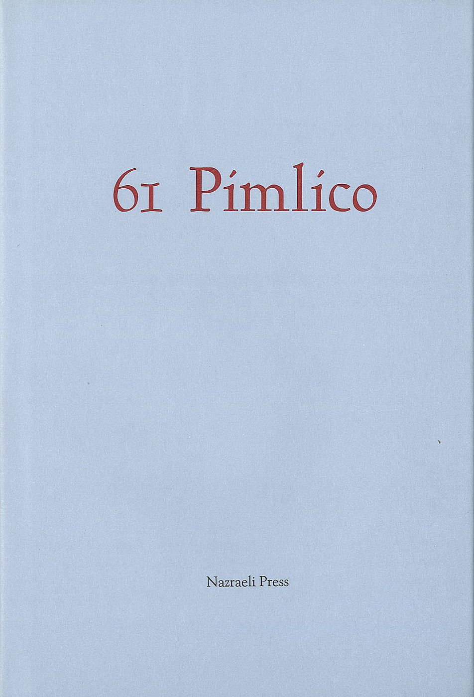 Bill Jay: 61 Pimlico: The Secret Journal of Henry Haylor
