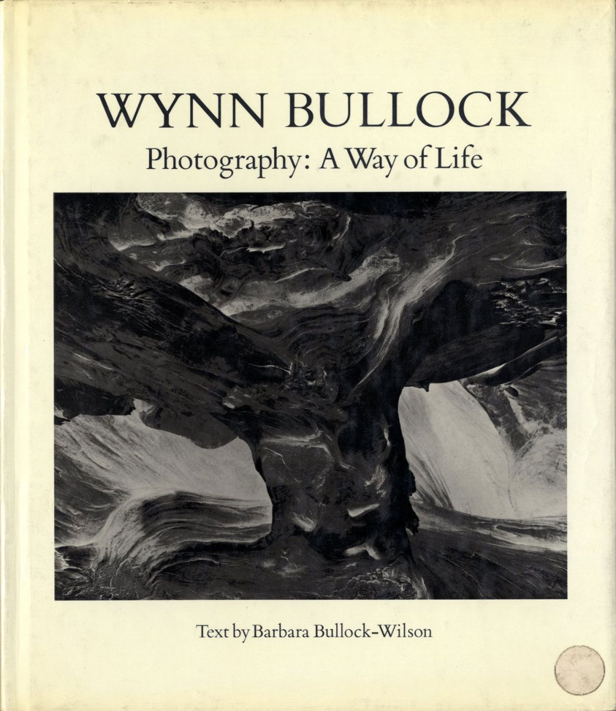 Wynn Bullock - Photography: A Way of Life