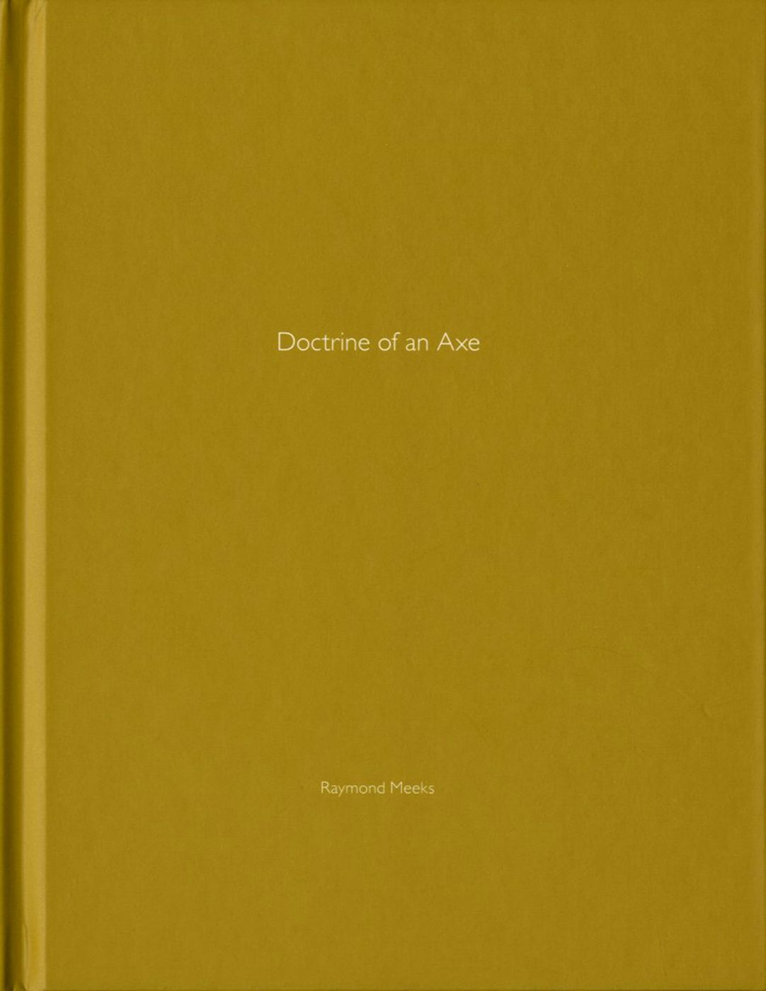 Raymond Meeks: Doctrine of an Axe (One Picture Book #54), Limited Edition (with Print)