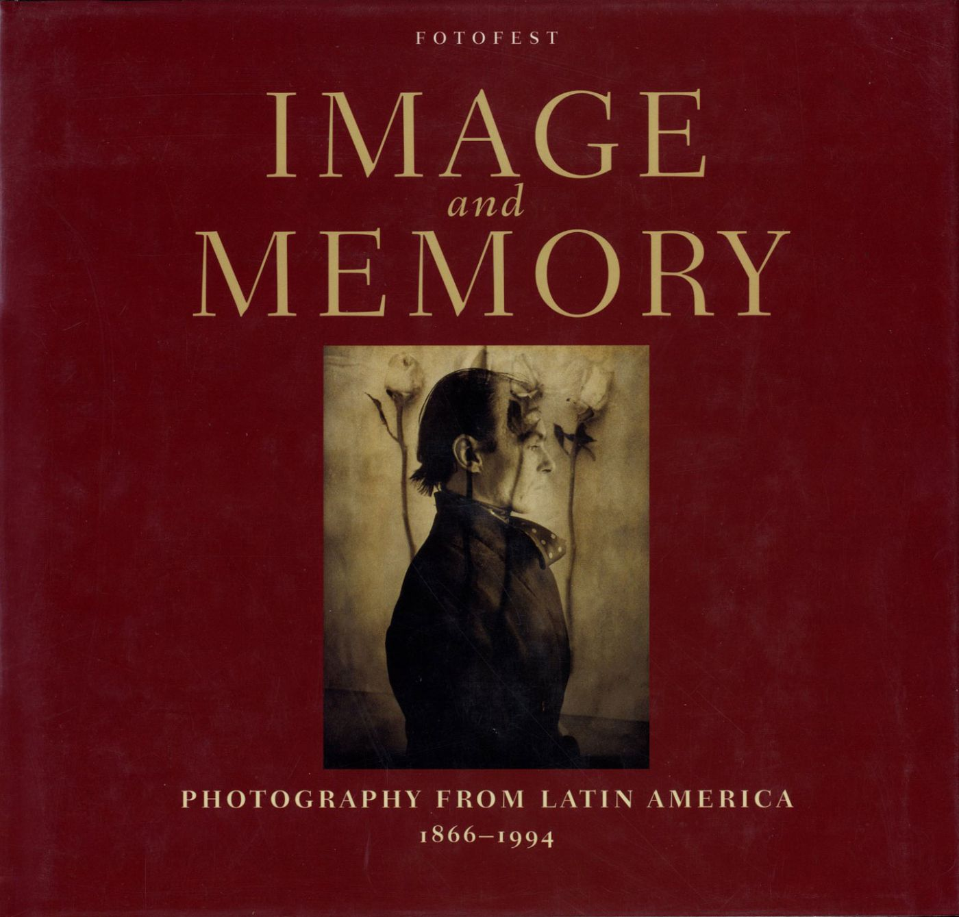 Image and Memory: Photography from Latin America 1866-1994
