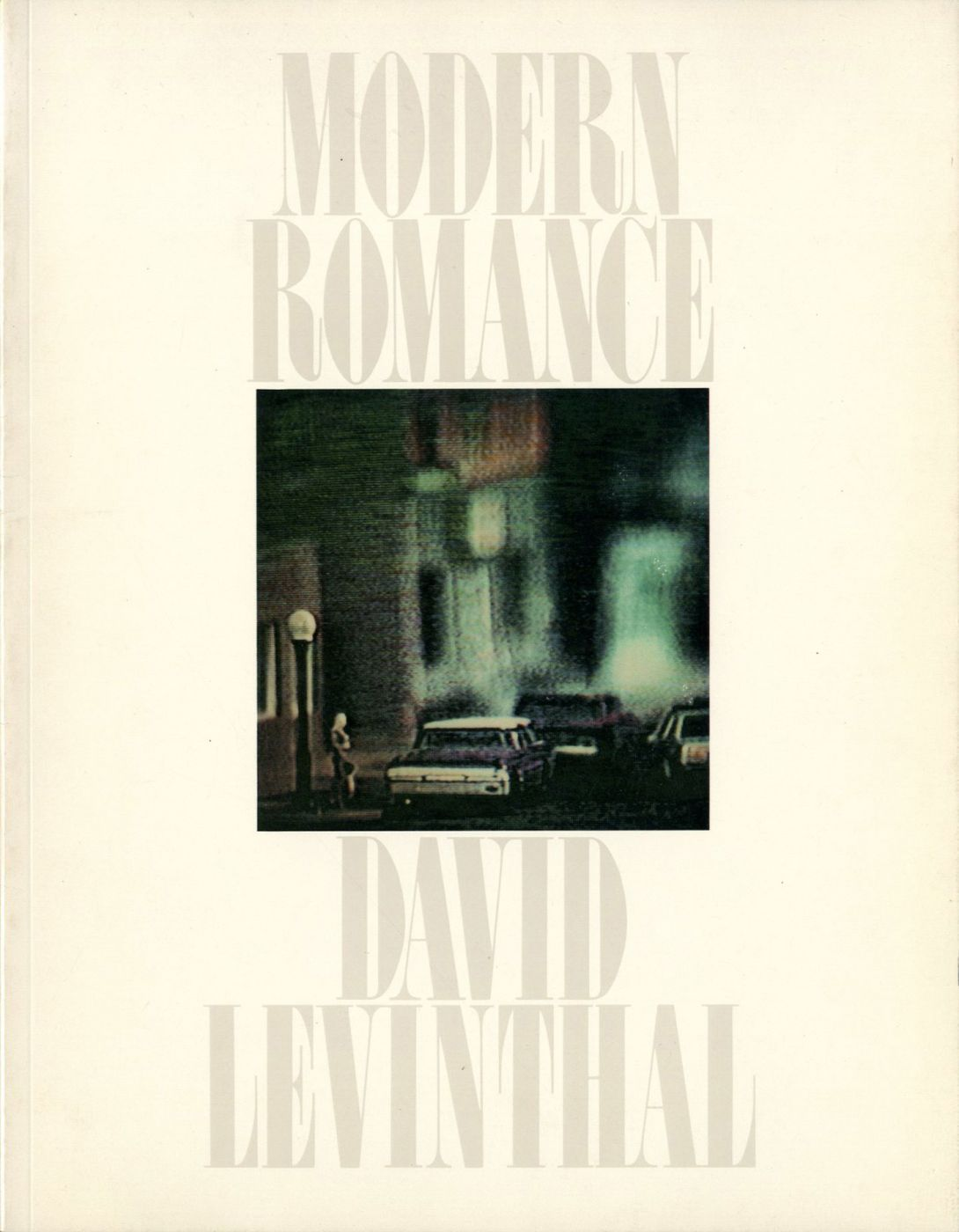 David Levinthal: Modern Romance (Founder's Gallery, University of San Diego) [SIGNED ASSOCIATION COPY]