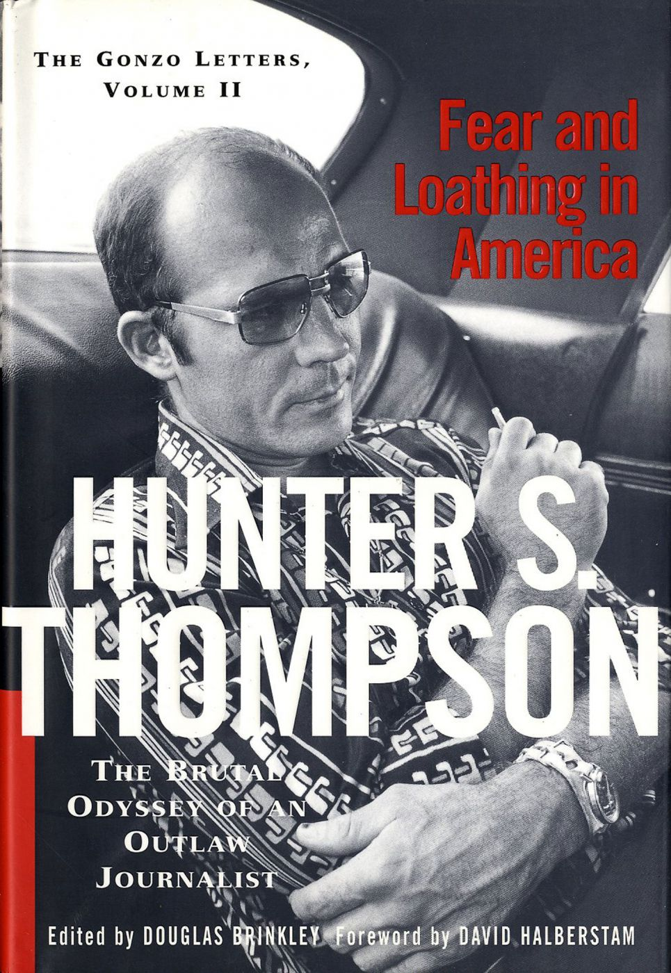 Fear and loathing in america the brutal odyssey of an outlaw fear and loathing in america the brutal odyssey of an outlaw journalist 1968 1976 the gonzo letters volume ii thompson hunter s madrichimfo Choice Image
