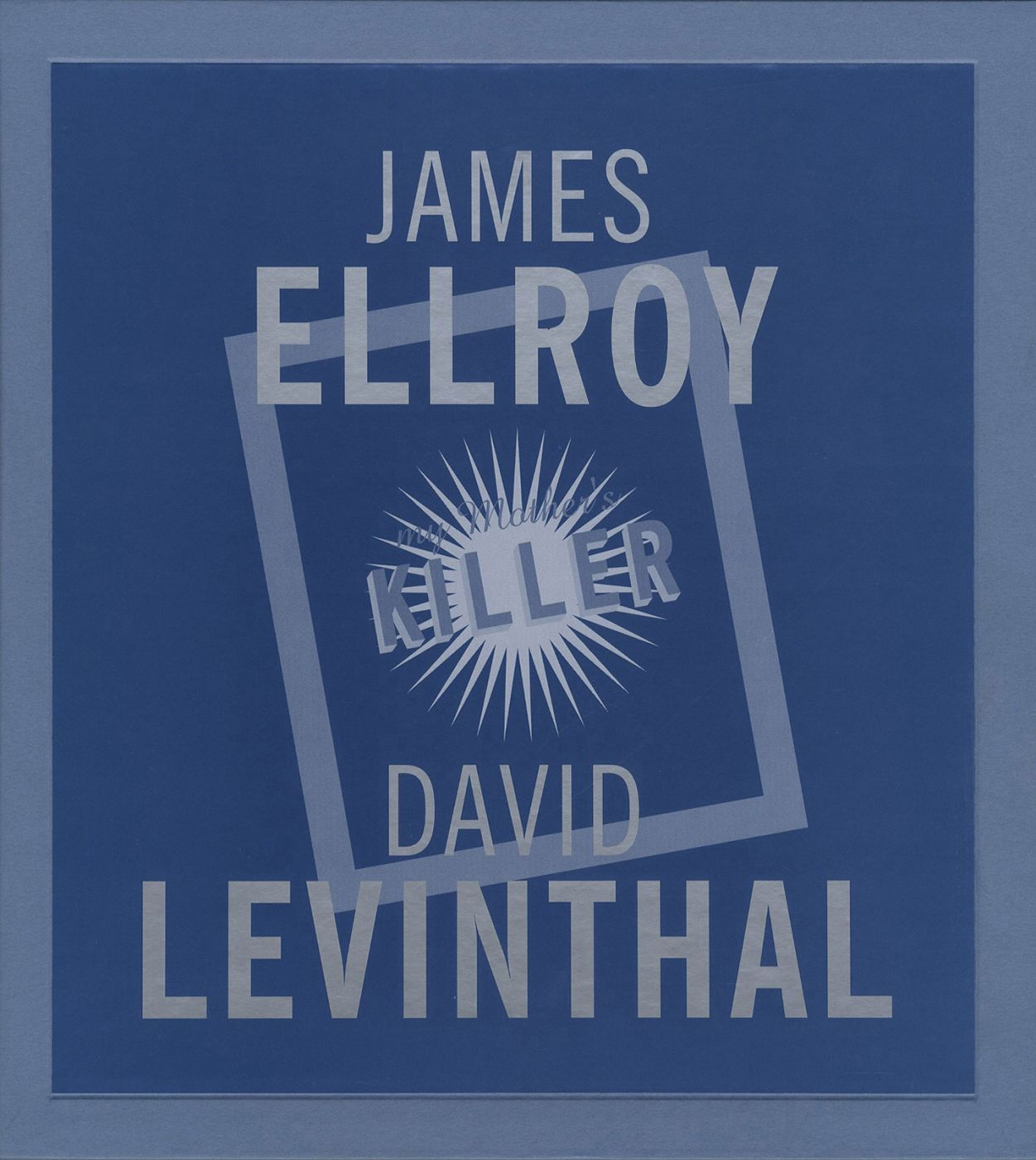 David Levinthal and James Ellroy: My Mother's Killer, Limited Edition (with 7 Cibachrome Prints)