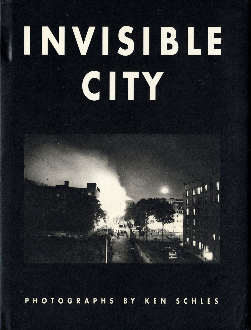 Invisible City: Photographs by Ken Schles [SIGNED]