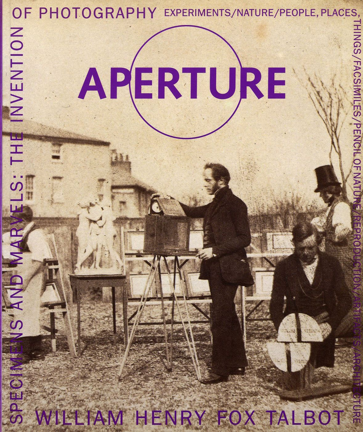 Aperture 161 - Specimens and Marvels: The Invention of Photography