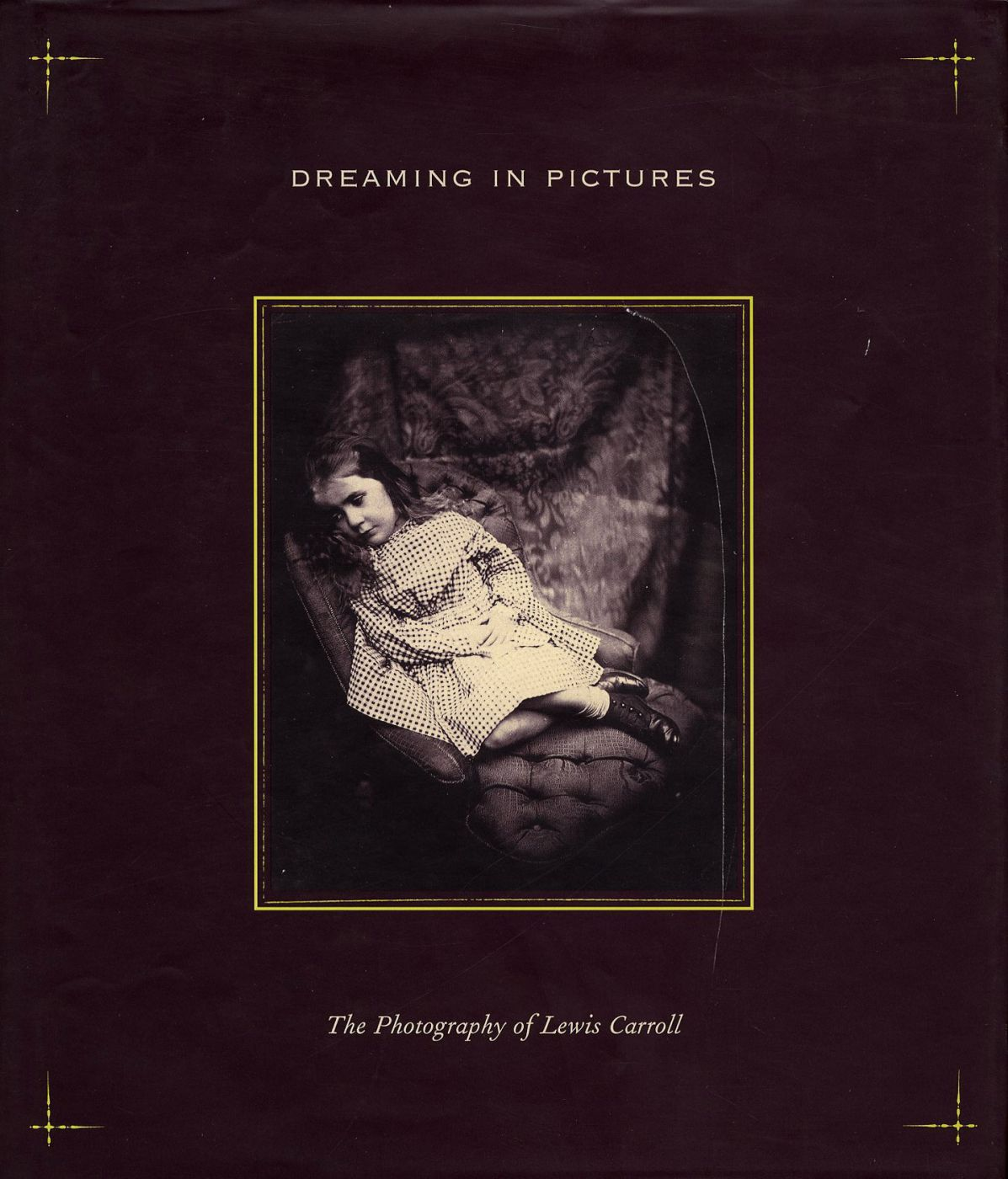 Dreaming in Pictures: The Photography of Lewis Carroll