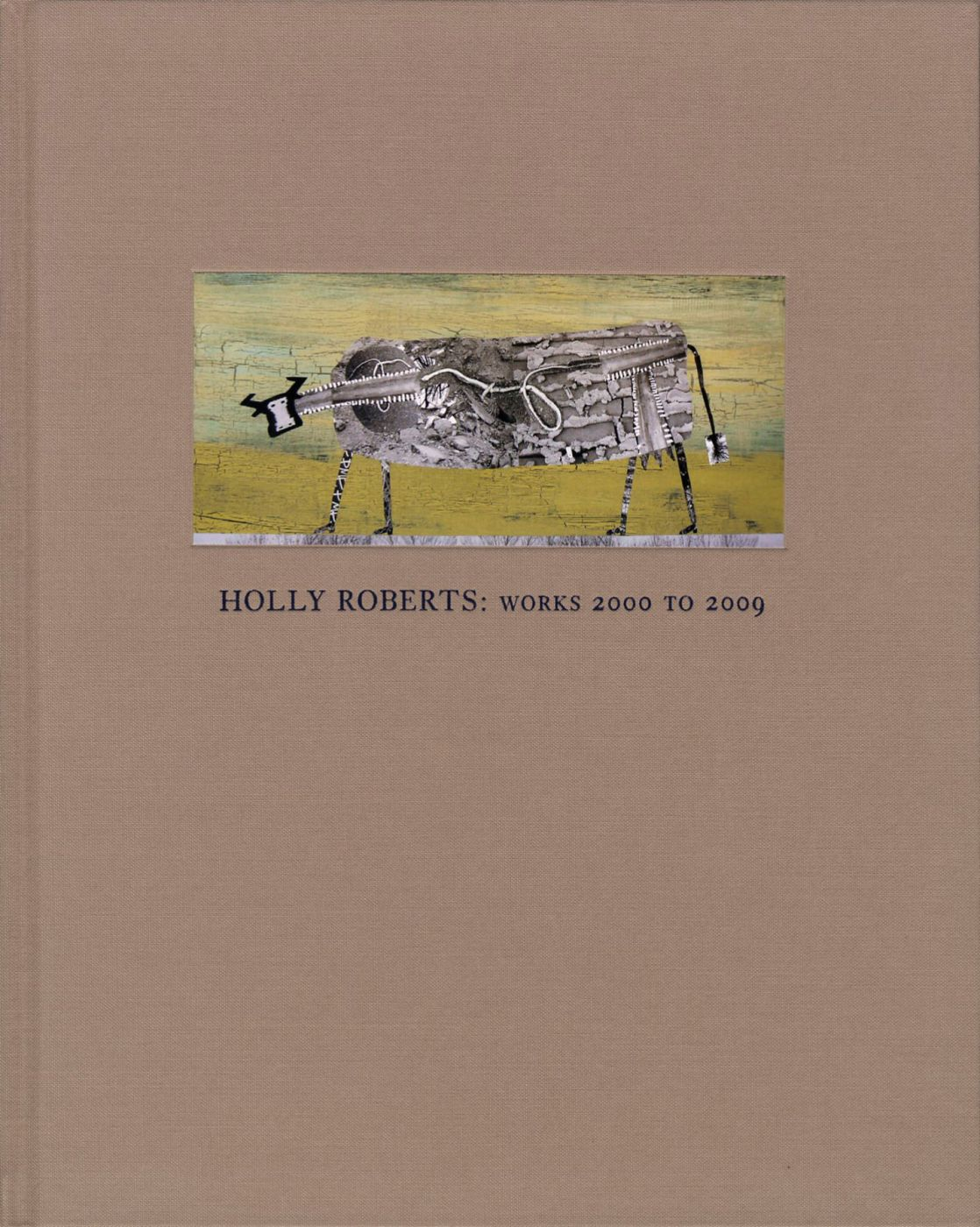 Holly Roberts: Works 2000 to 2009 [SIGNED]
