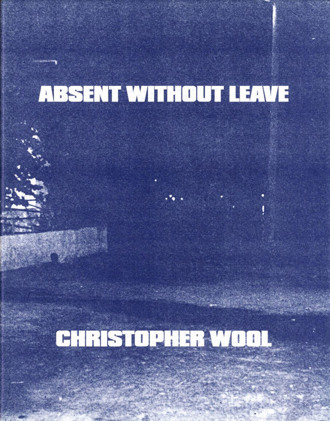 Christopher Wool: Absent Without Leave [SIGNED]