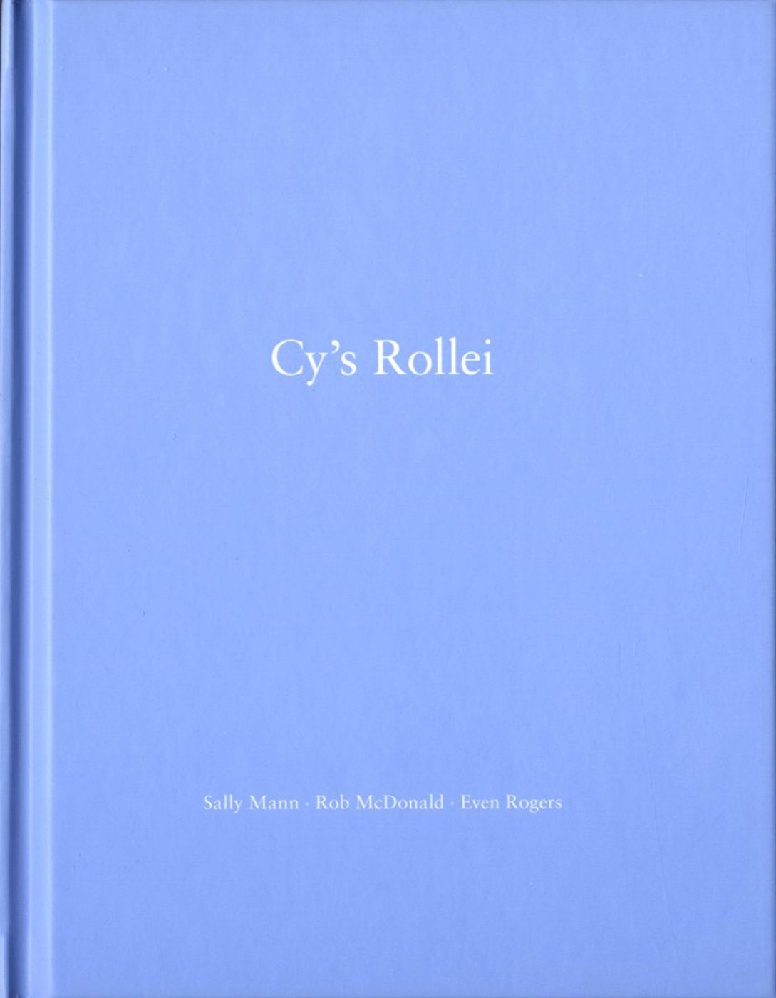 Sally Mann, Rob McDonald and Even Rogers: Cy's Rollei (One Picture Book #68), Limited Edition (with Print)