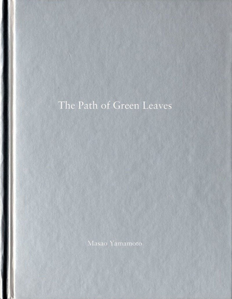 Masao Yamamoto: The Path of Green Leaves (One Picture Book #16), Limited Edition (with Print)