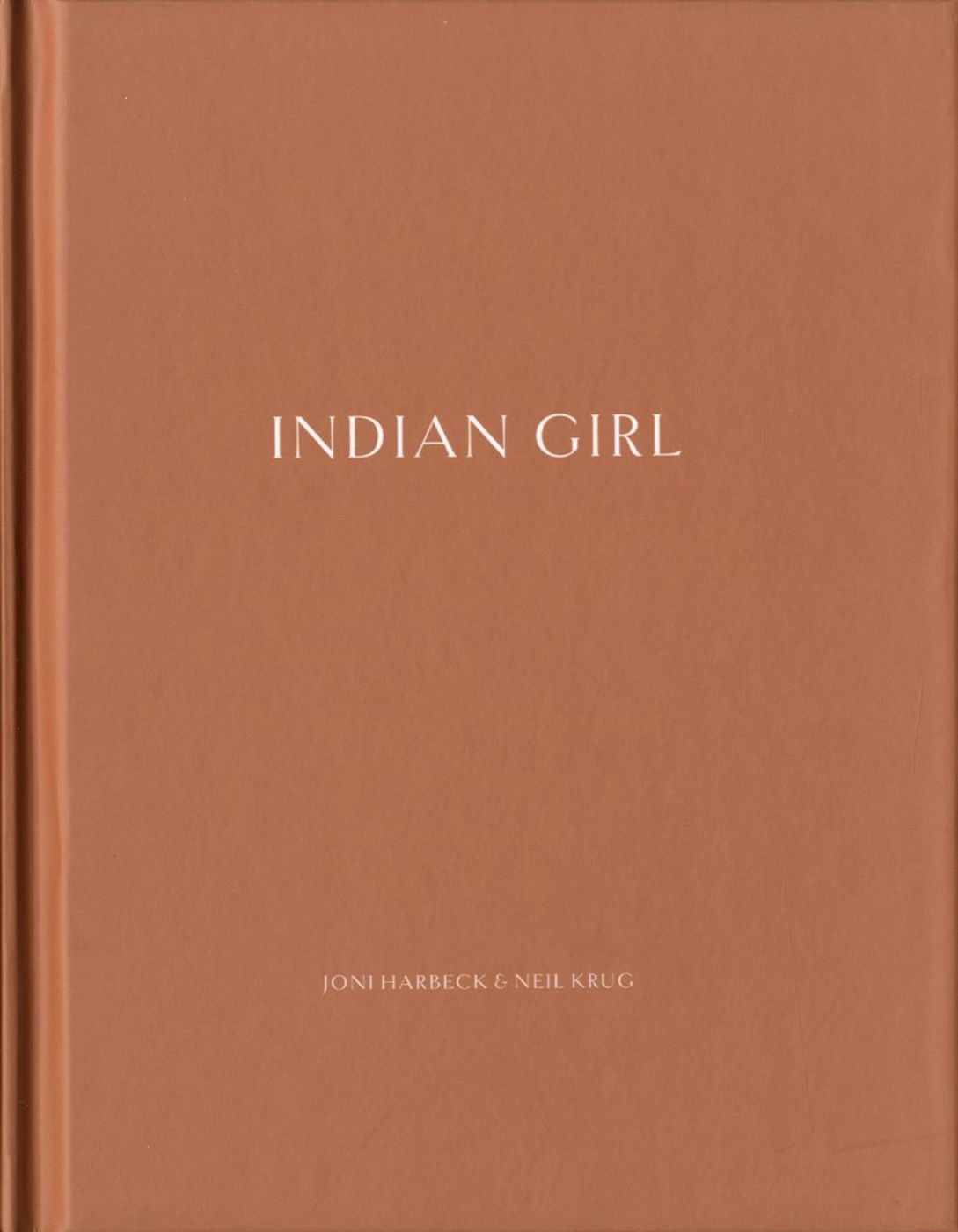 Joni Harbeck & Neil Krug: Indian Girl (One Picture Book #70), Limited Edition (with Print)
