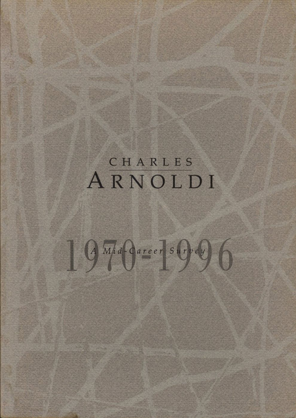 Charles Arnoldi: A Mid-Career Survey 1970-1996