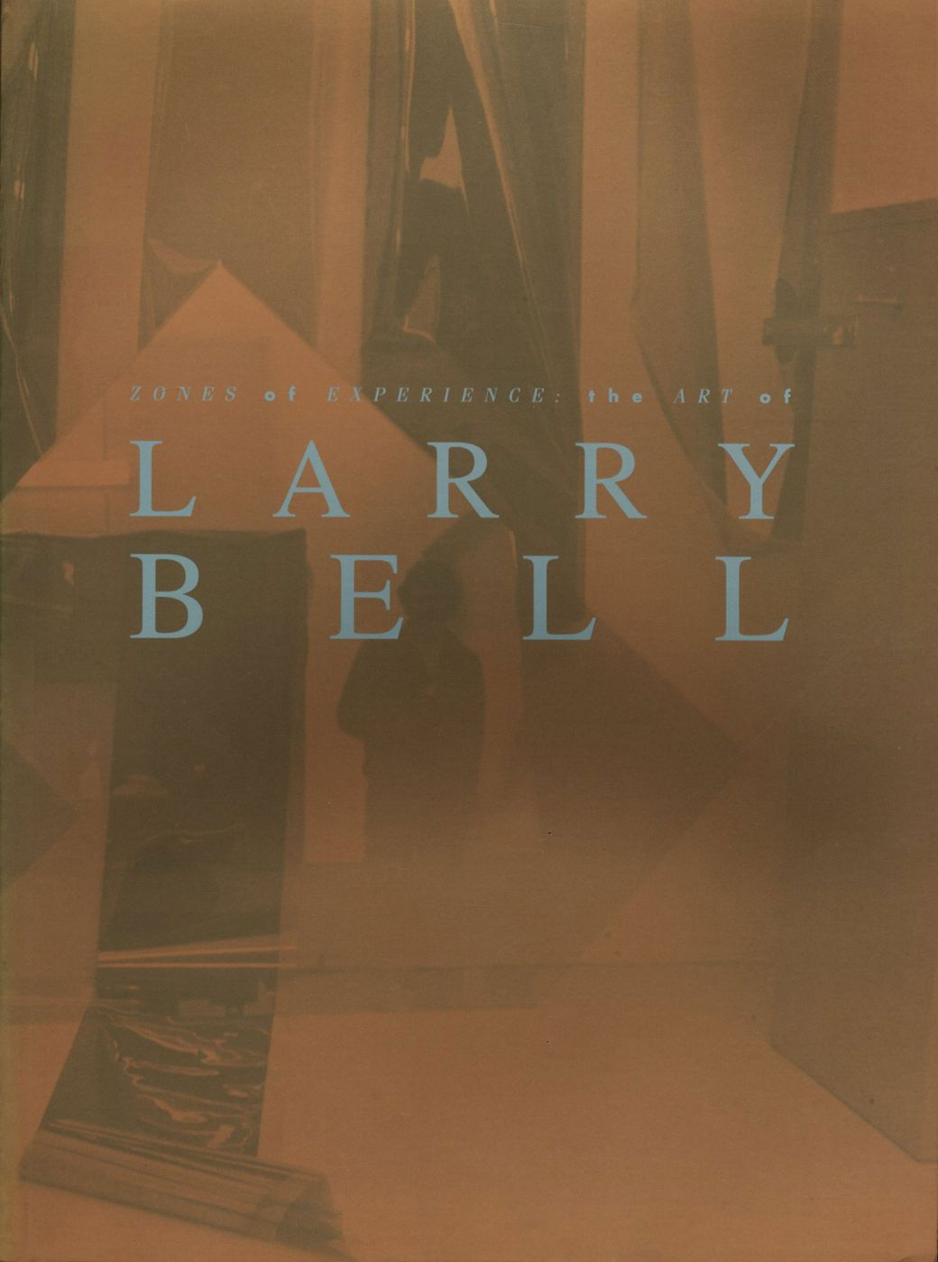 Zones of Experience: The Art of Larry Bell