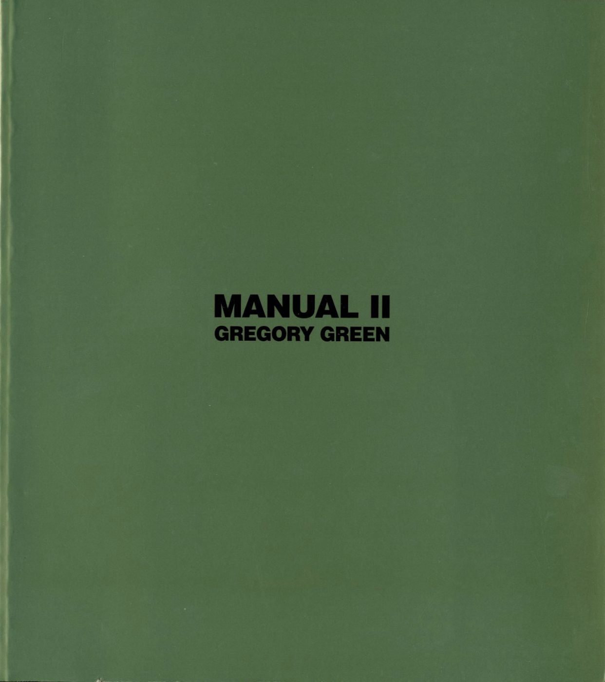 Gregory Green: Manual II - A selection of works 1986-1996