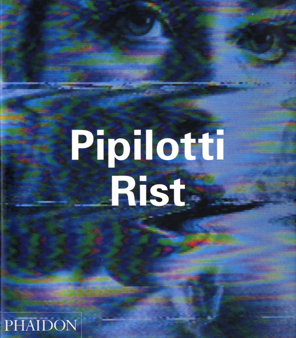 Pipilotti Rist (Phaidon Contemporary Artists)