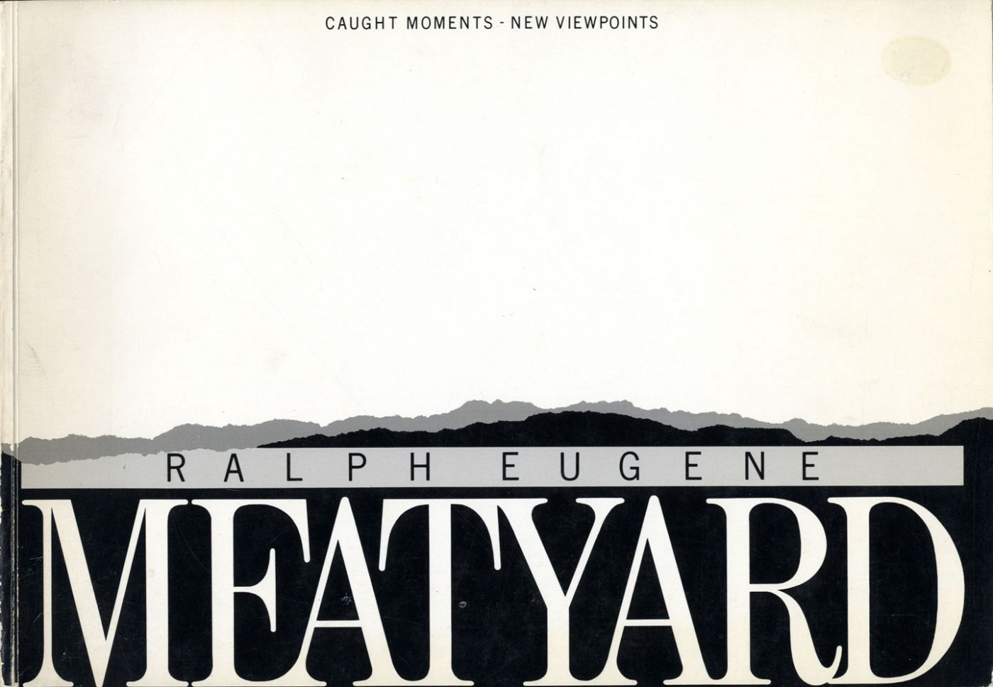 Ralph Eugene Meatyard: Caught Moments - New Viewpoints