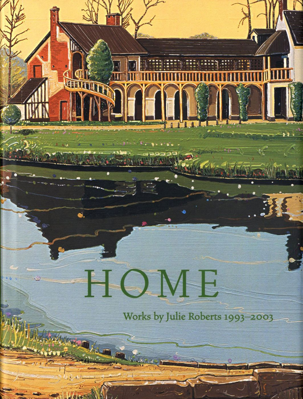 Home: Works by Julie Roberts 1993-2003 [SIGNED]