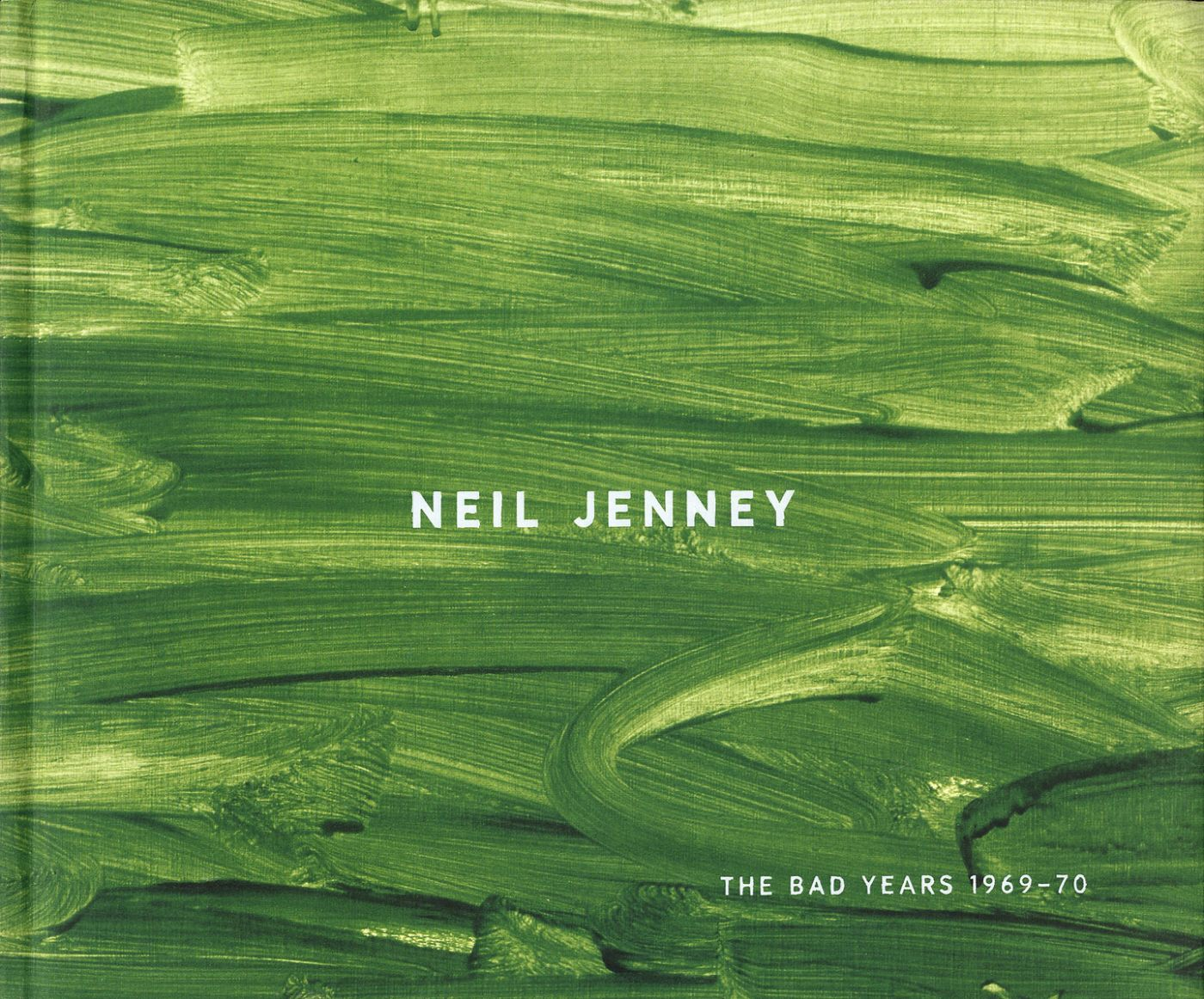 Neil Jenney: The Bad Years 1969-1970