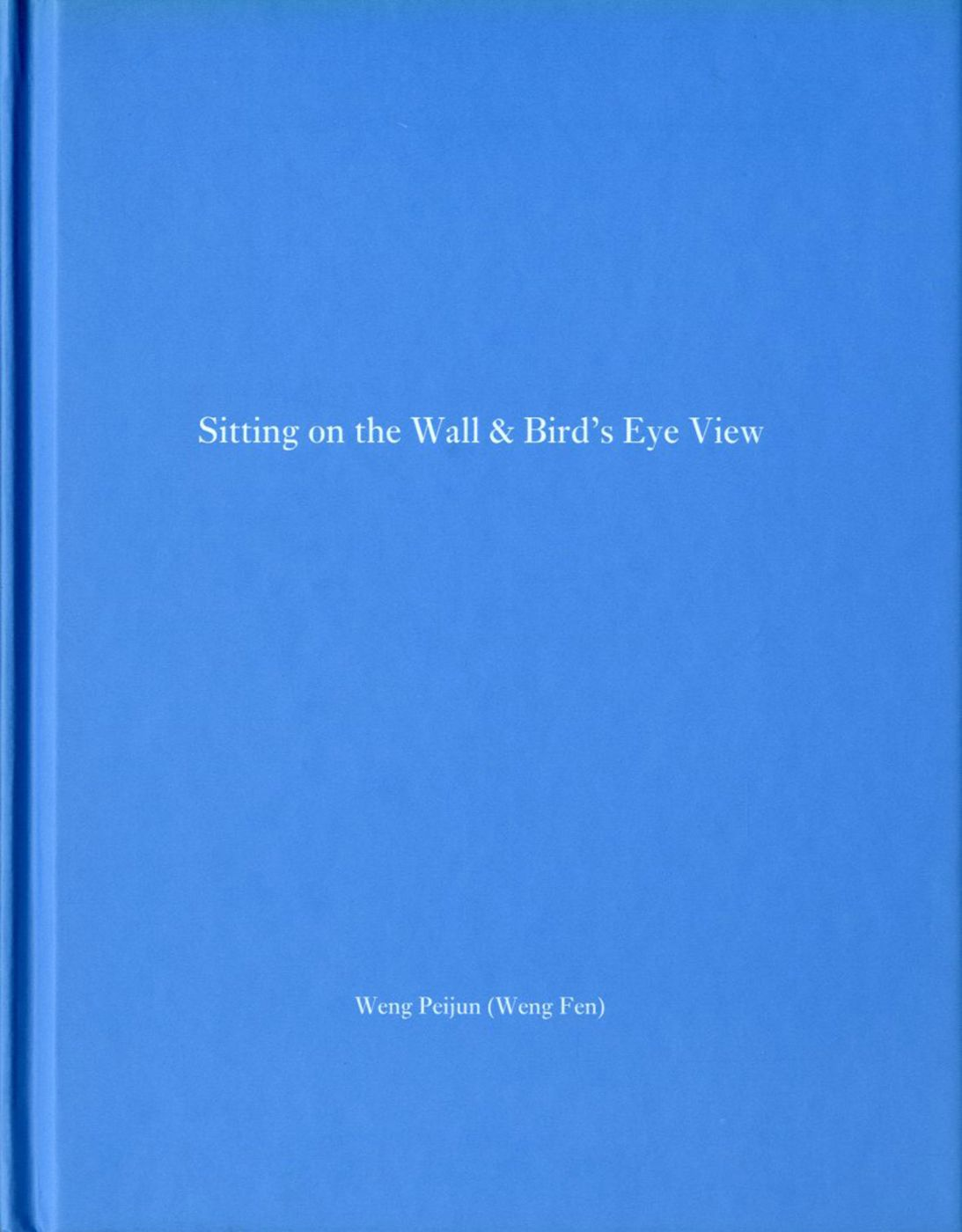 Weng Fen: Sitting on the Wall & Bird's Eye View (One Picture Book #23), Limited Edition