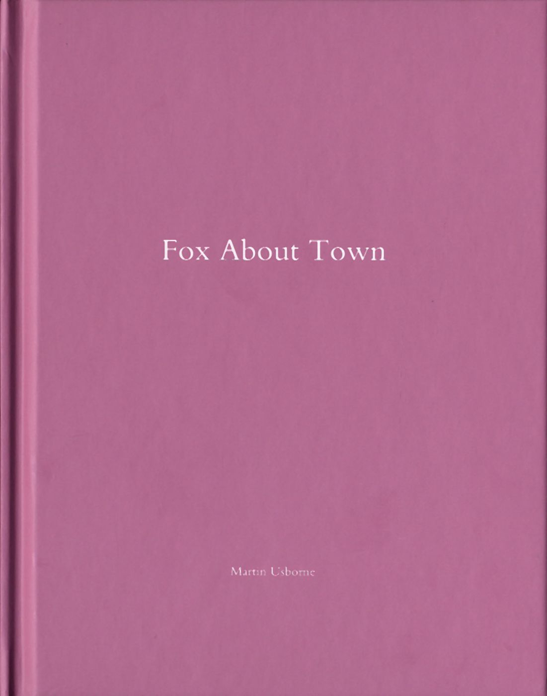 Martin Usborne: Fox About Town (One Picture Book #79), Limited Edition (with Print)