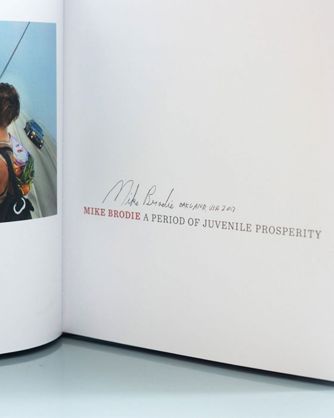 Mike Brodie: A Period of Juvenile Prosperity, Slipcased Limited Edition of 225 (First Edition) [SIGNED]